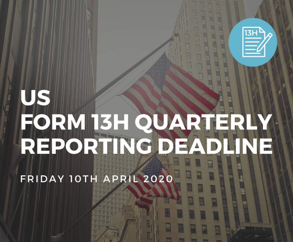 US Form 13H Quarterly Reporting Deadline