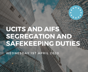 UCITS and AIFs new Segregation and Safekeeping Duties for Depositaries